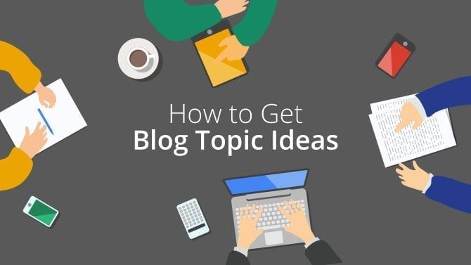 How to Get Blog Topic Ideas