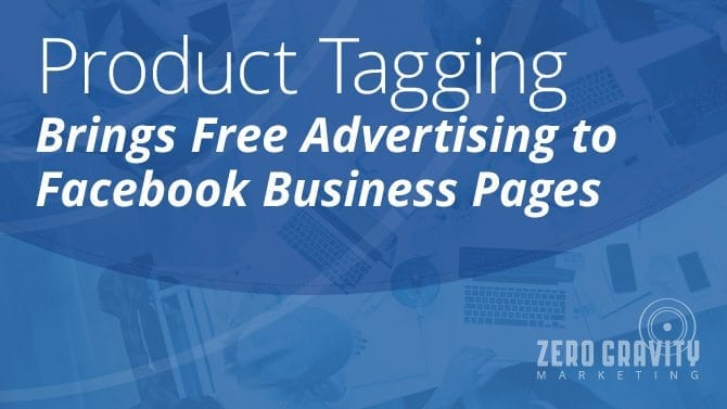 Facebook product tagging brings free advertising