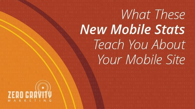 What These New Mobile Stats Teach You About Your Mobile Site