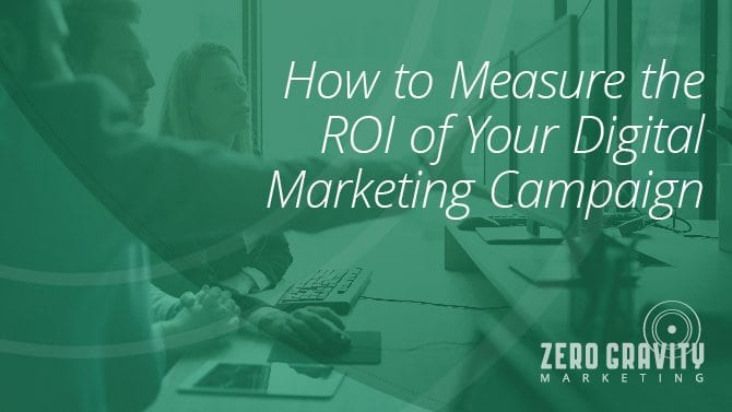 How to Measure the ROI of Your Digital Marketing Campaign