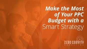 Make the Most of Your PPC Budget with a Smart Strategy
