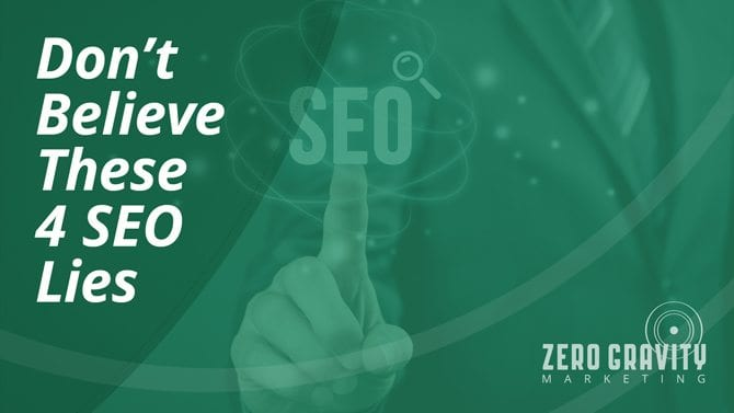 Don't Believe these 4 SEO lies