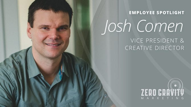 Employee Spotlight - Josh Comen, Vice President & Creative Director