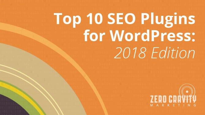 Top 10 SEO Plugins for WordPress: 2018 Edition