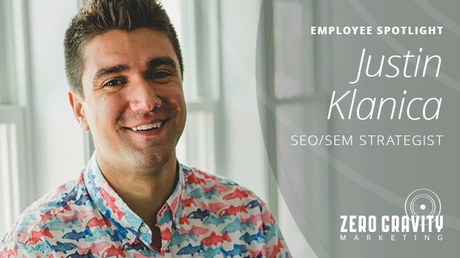 Employee Spotlight - Justin Klanica, SEO/SEM Strategist