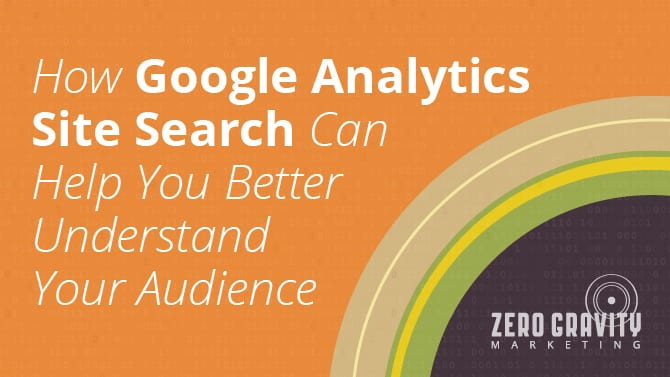 How to Setup Google Analytics Site Search and Better Understand Your Audience