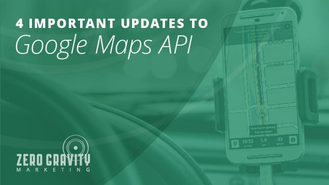 4 Important Google Maps API Updates | Updates to Google Maps