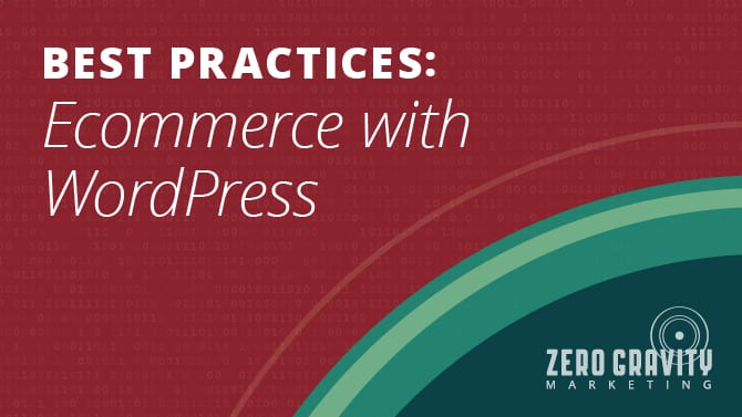 Best Practices: Ecommerce with WordPress