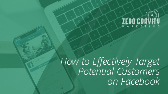 How to Effectively Target Potential Customers on Facebook