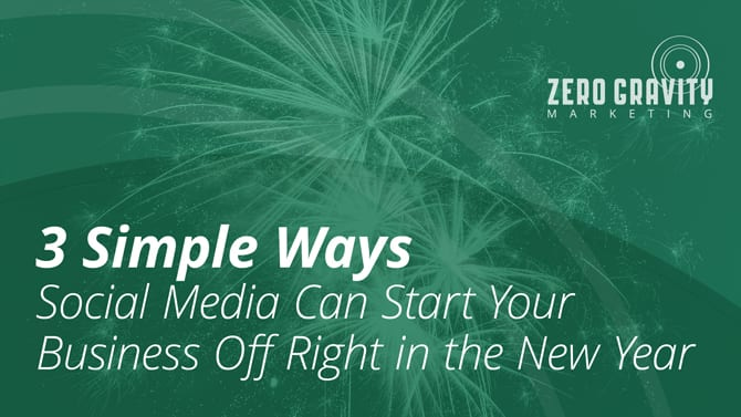 3 Simple Ways Social Media Can Start Your Business Off Right in the New Year