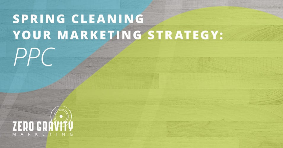Spring Cleaning Your Marketing Strategy – Pay-Per-Click