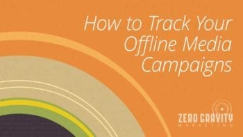 How to Track Your Offline Media Campaigns