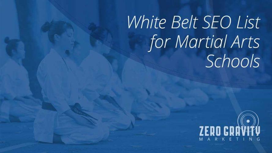 White Belt SEO List for Martial Arts Schools