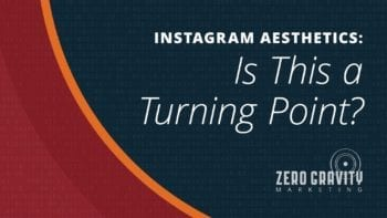 Instagram Aesthetics: Is This a Turning Point?