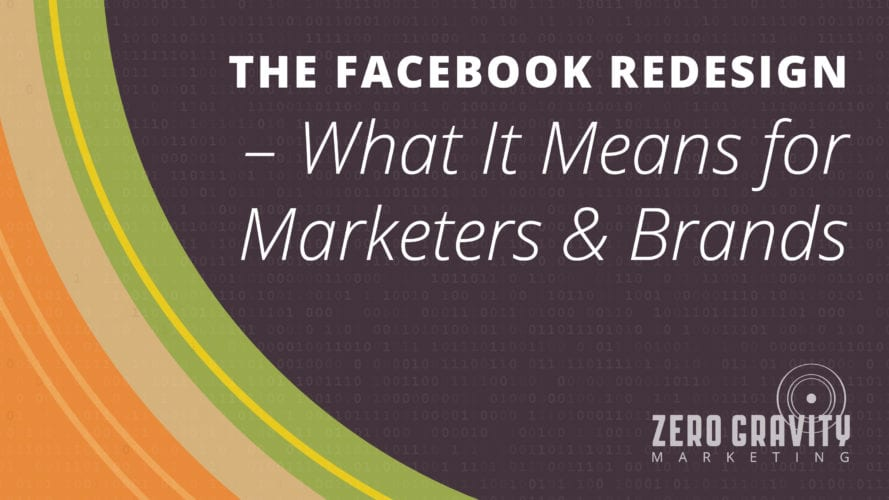 Facebook Redesign - What it Means for Marketers and Brands