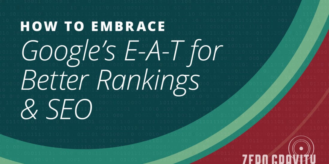 How to Embrace Google's E-A-T for Better Rankings & SEO