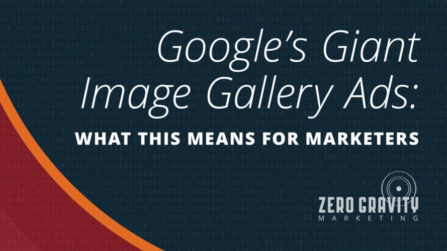 Google's Giant Image Gallery Ads: What That Means for Marketing