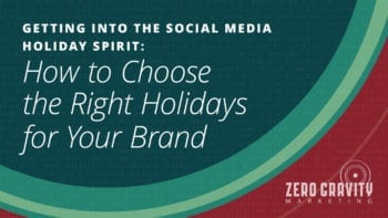 How to Choose the Right Holidays for Your Brand