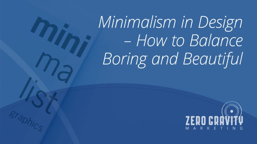 Minimalism in Design –How to Balance Boring and Beautiful