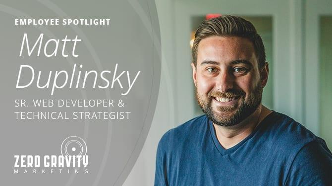Matt Duplinsky, Sr. Web Developer & Technical Strategist