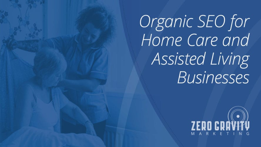 Organic SEO for Home Care and Assisted Living Businesses