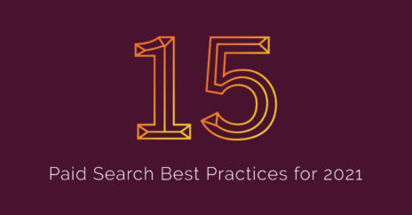 15 Paid Search Best Practices for 2021