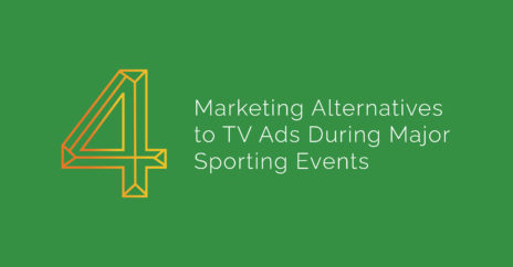Four Marketing Alternatives to TV Ads During Major Sporting Events