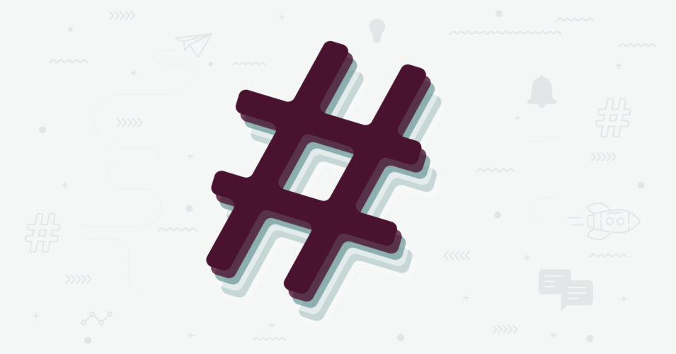 Tips for Making the Most of Hashtags in 2021