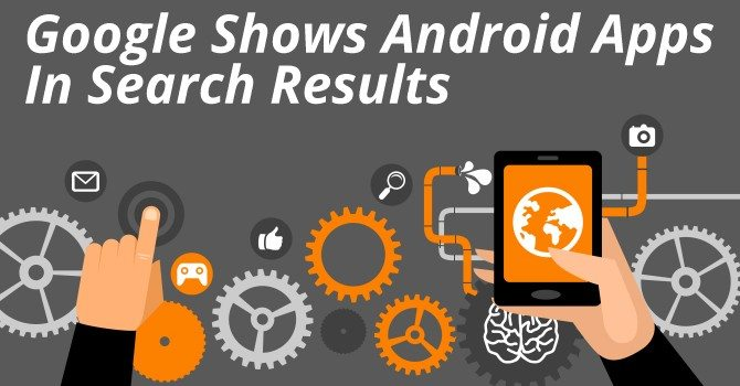 Google to show android apps in search results