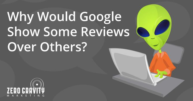why would google show some reviews over others?