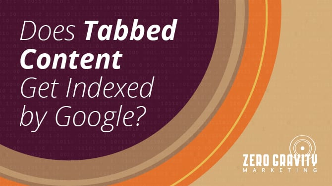 Tabbed Content SEO | Does Tabbed Content Get Indexed by Google?